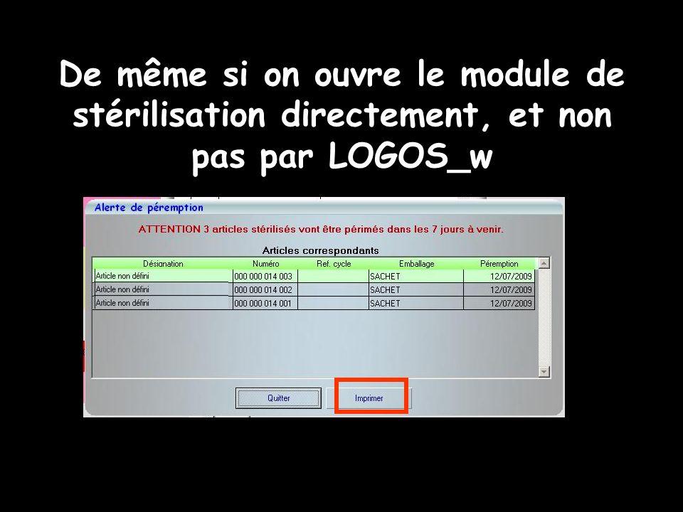 De même si on ouvre le module de stérilisation directement, et non pas par LOGOS_w