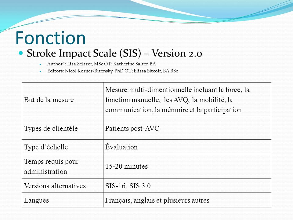 Fonction Stroke Impact Scale (SIS) – Version 2.0 But de la mesure