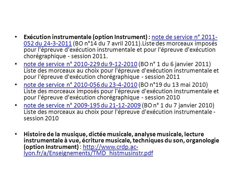 Exécution instrumentale (option Instrument) : note de service n° 2011-052 du 24-3-2011 (BO n°14 du 7 avril 2011).Liste des morceaux imposés pour l épreuve d exécution instrumentale et pour l épreuve d exécution chorégraphique - session 2011.
