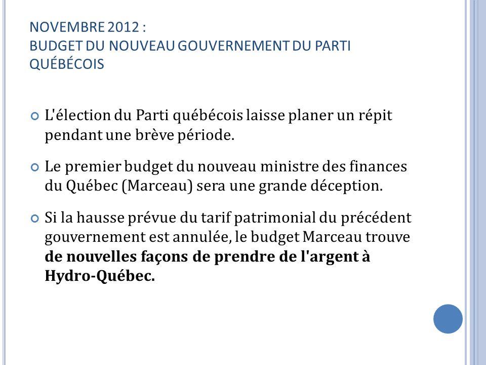 NOVEMBRE 2012 : BUDGET DU NOUVEAU GOUVERNEMENT DU PARTI QUÉBÉCOIS