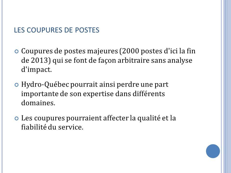 LES COUPURES DE POSTES Coupures de postes majeures (2000 postes d ici la fin de 2013) qui se font de façon arbitraire sans analyse d impact.