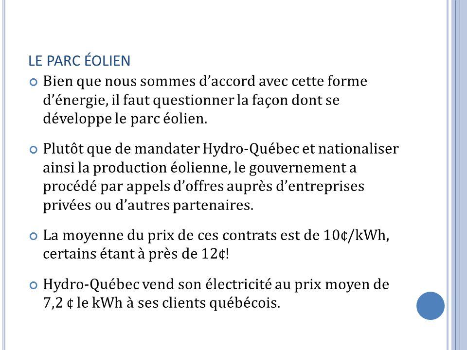 LE PARC ÉOLIEN Bien que nous sommes d'accord avec cette forme d'énergie, il faut questionner la façon dont se développe le parc éolien.