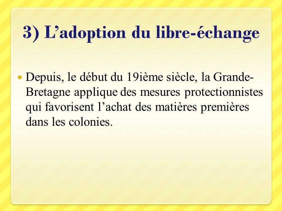 3) L'adoption du libre-échange