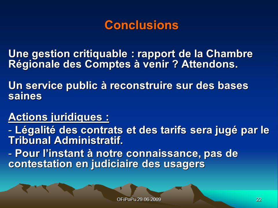 Conclusions Une gestion critiquable : rapport de la Chambre Régionale des Comptes à venir Attendons.