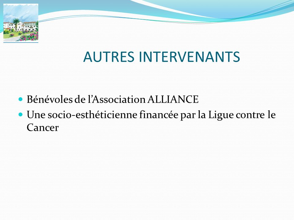 AUTRES INTERVENANTS Bénévoles de l'Association ALLIANCE
