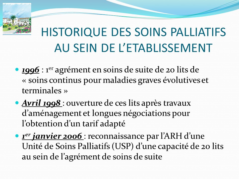 HISTORIQUE DES SOINS PALLIATIFS AU SEIN DE L'ETABLISSEMENT