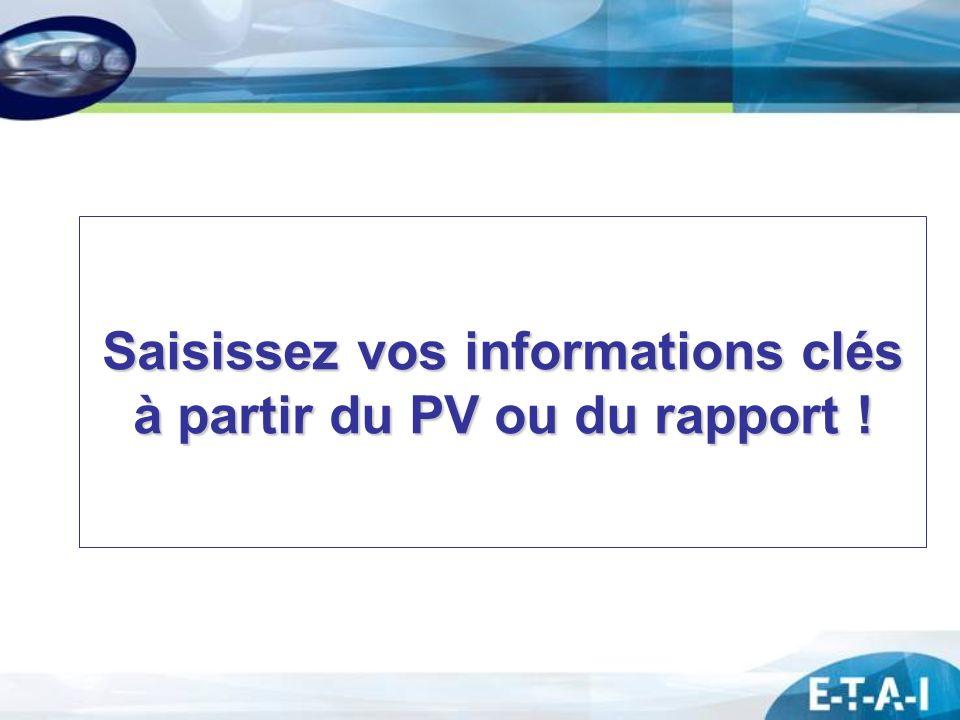 Saisissez vos informations clés à partir du PV ou du rapport !