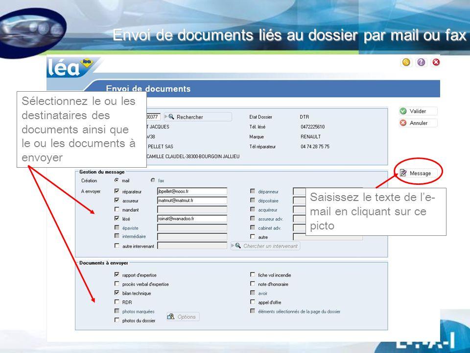 Envoi de documents liés au dossier par mail ou fax