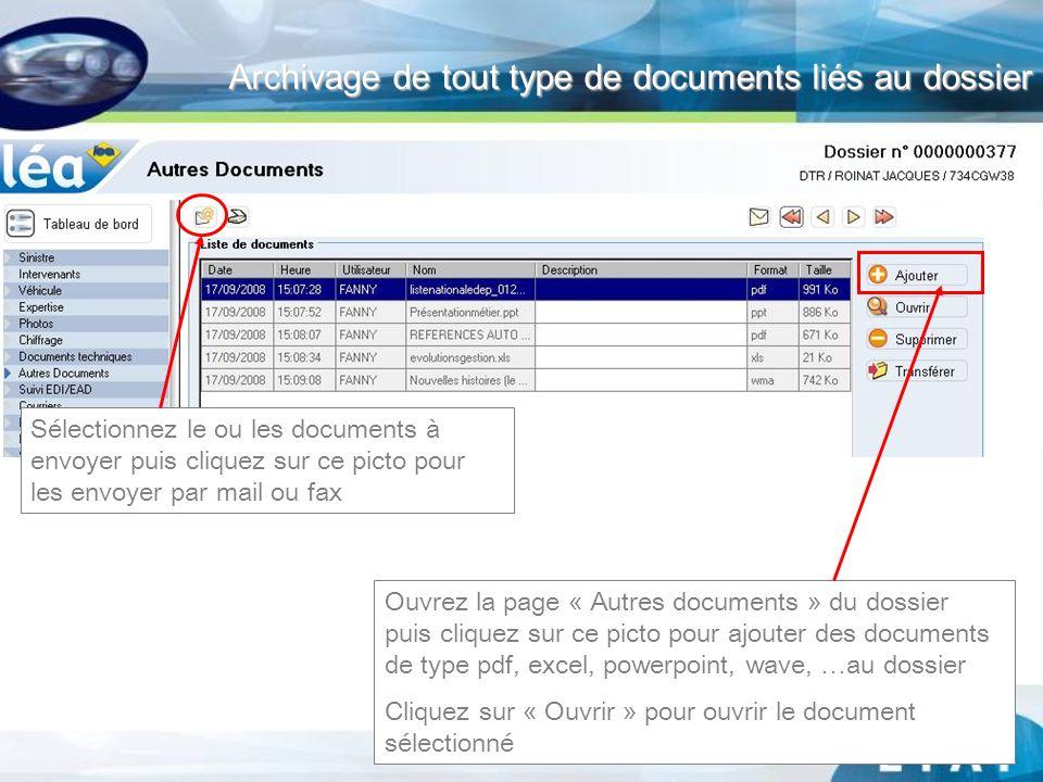 Archivage de tout type de documents liés au dossier