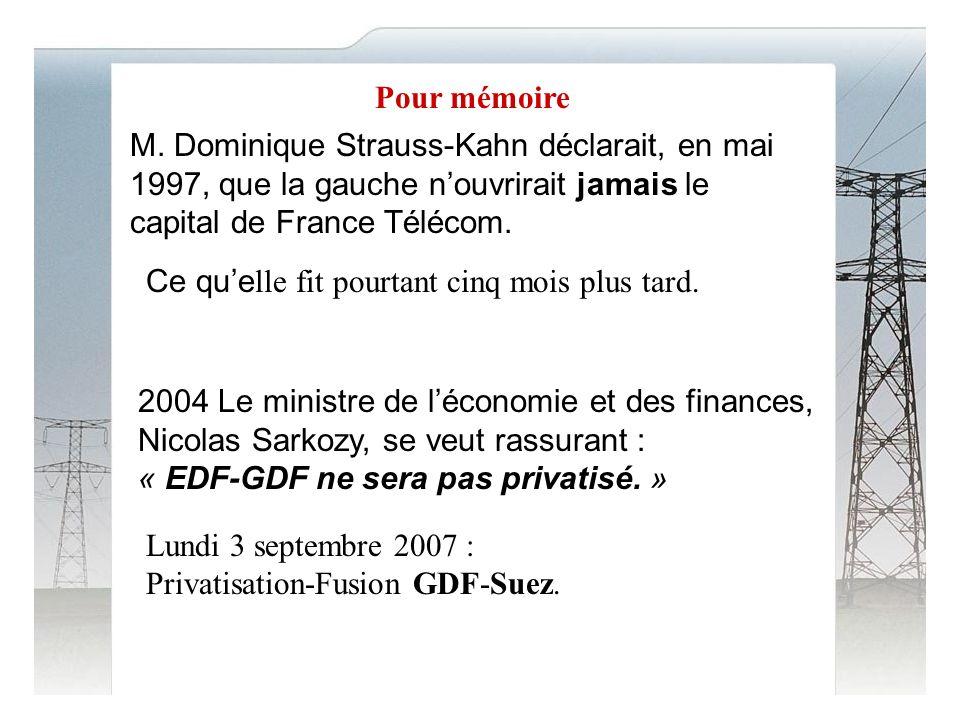 Pour mémoire M. Dominique Strauss-Kahn déclarait, en mai 1997, que la gauche n'ouvrirait jamais le capital de France Télécom.