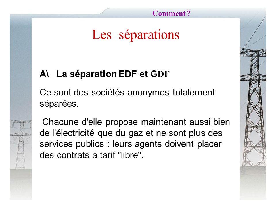 Les séparations A\ La séparation EDF et GDF