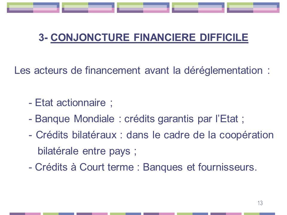 3- CONJONCTURE FINANCIERE DIFFICILE