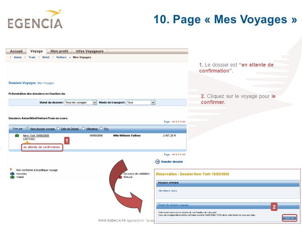 10. Page « Mes Voyages » 1. Le dossier est en attente de confirmation . 2. Cliquez sur le voyage pour le confirmer.