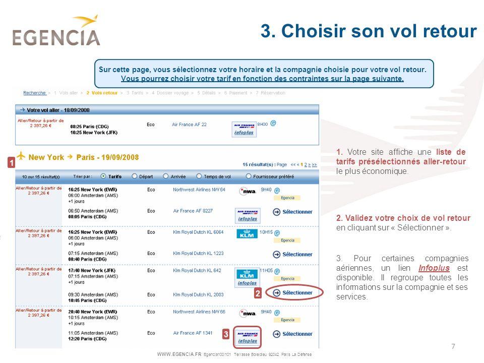 3. Choisir son vol retour Sur cette page, vous sélectionnez votre horaire et la compagnie choisie pour votre vol retour.