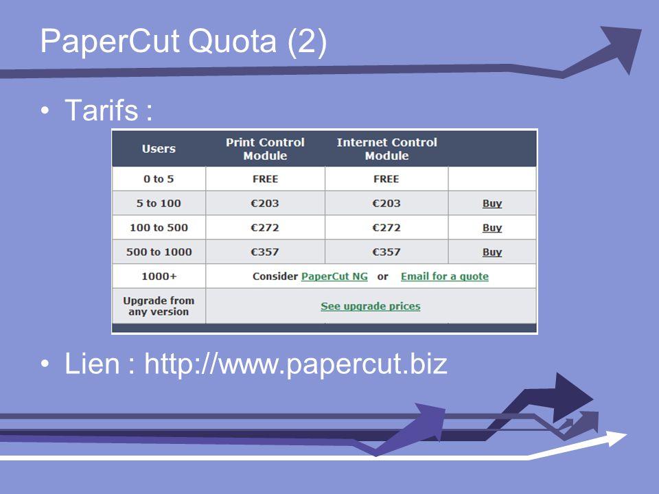 PaperCut Quota (2) Tarifs : Lien : http://www.papercut.biz