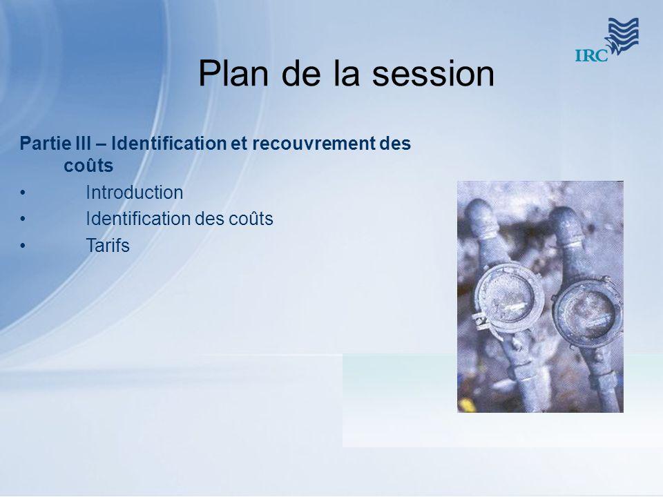 Plan de la session Partie III – Identification et recouvrement des coûts. Introduction. Identification des coûts.