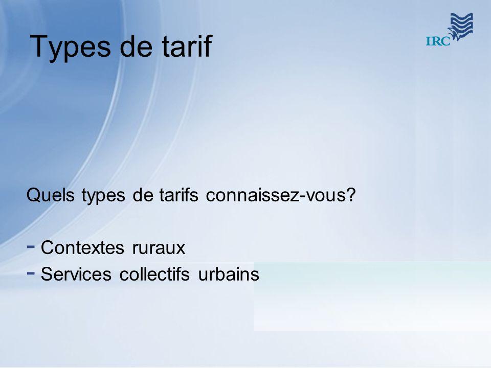 Types de tarif Quels types de tarifs connaissez-vous Contextes ruraux