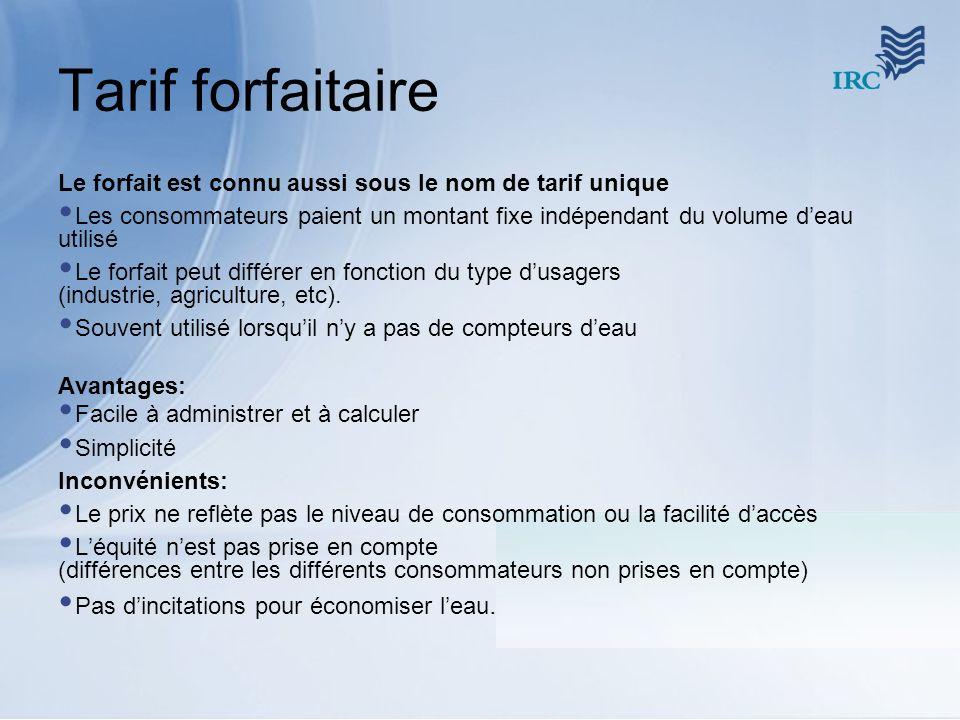 Tarif forfaitaire Le forfait est connu aussi sous le nom de tarif unique.