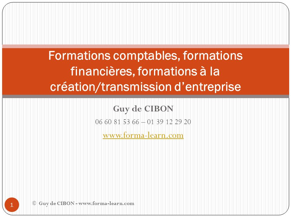 Guy de CIBON 06 60 81 53 66 – 01 39 12 29 20 www.forma-learn.com