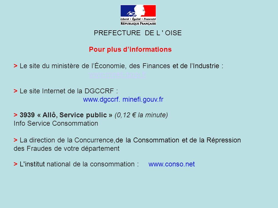PREFECTURE DE L OISE Pour plus d'informations. > Le site du ministère de l'Économie, des Finances et de l'Industrie :