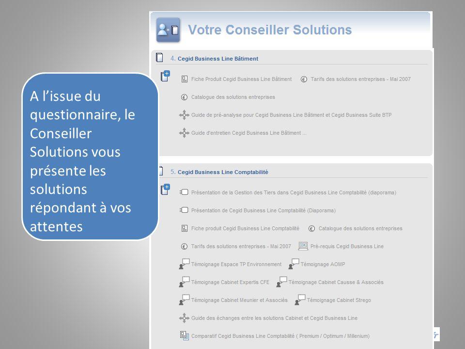 A l'issue du questionnaire, le Conseiller Solutions vous présente les solutions répondant à vos attentes