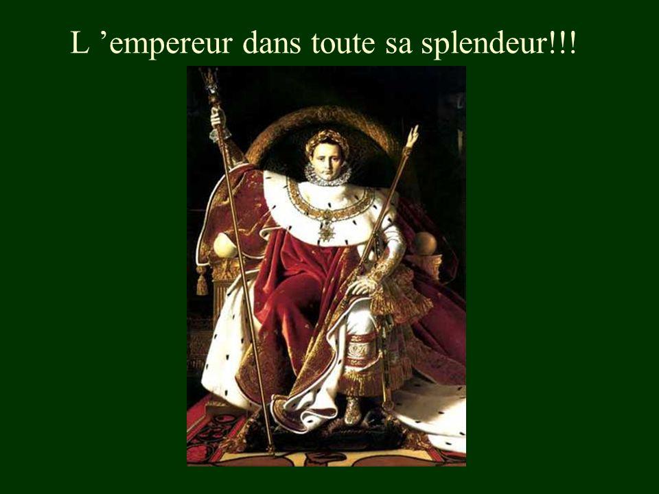 L 'empereur dans toute sa splendeur!!!