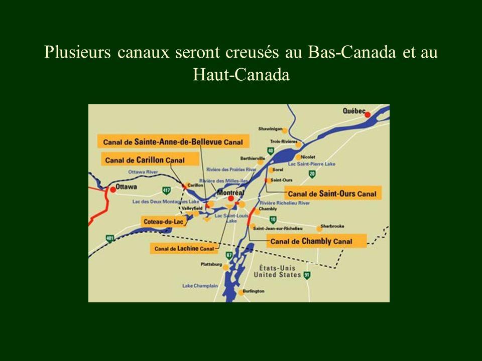 Plusieurs canaux seront creusés au Bas-Canada et au Haut-Canada