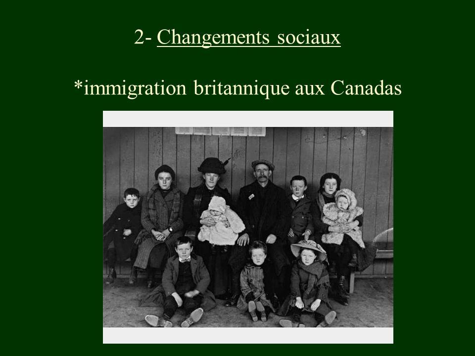 2- Changements sociaux *immigration britannique aux Canadas