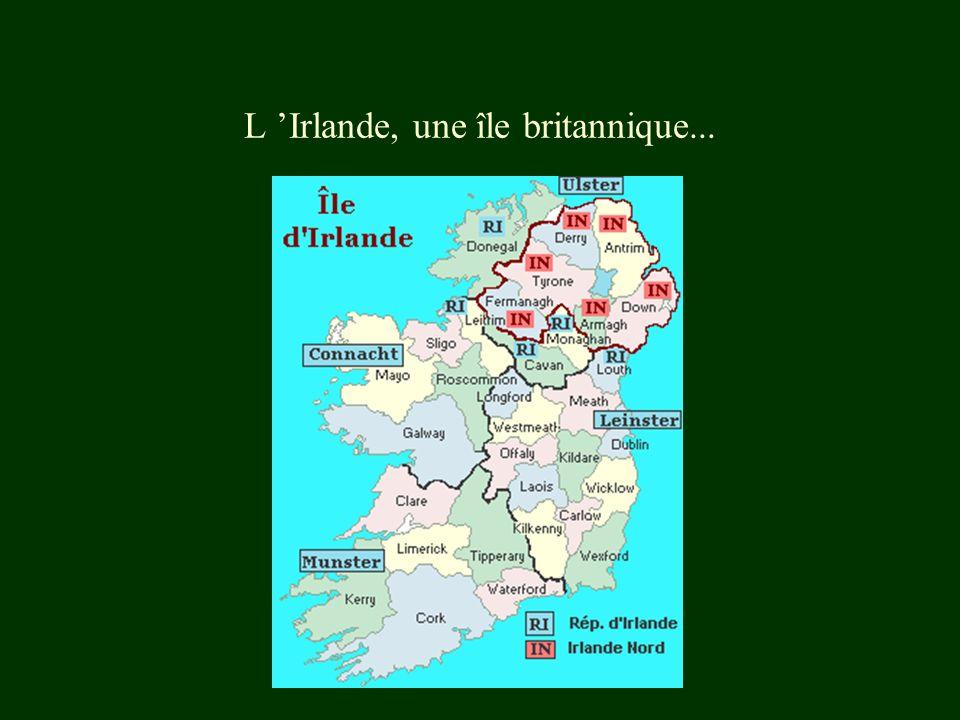 L 'Irlande, une île britannique...
