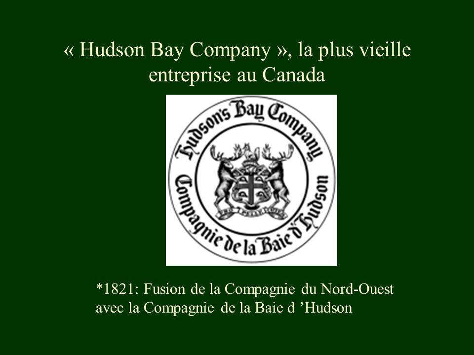 « Hudson Bay Company », la plus vieille entreprise au Canada