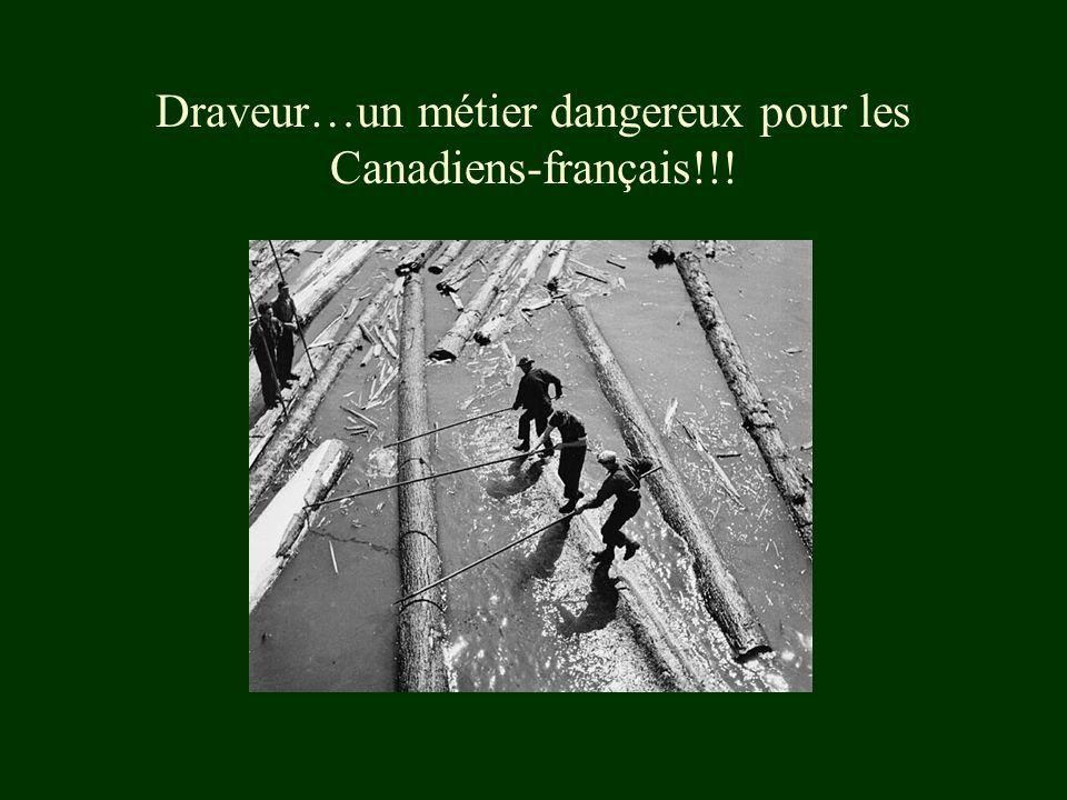 Draveur…un métier dangereux pour les Canadiens-français!!!