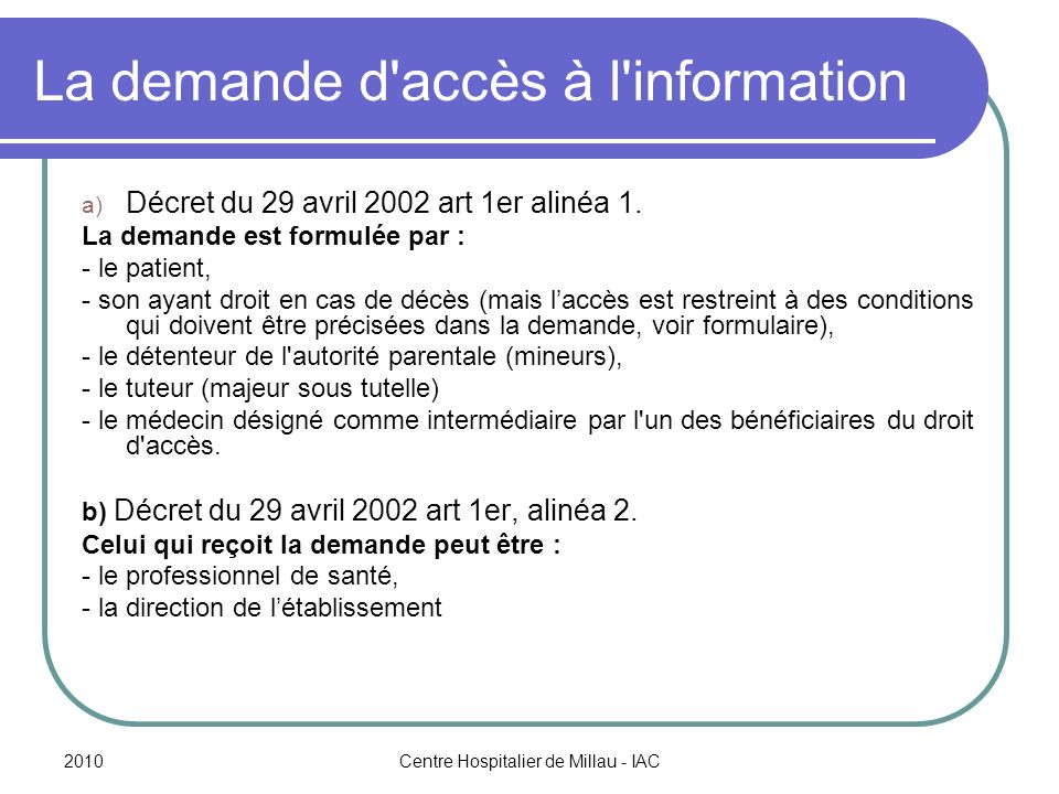 La demande d accès à l information
