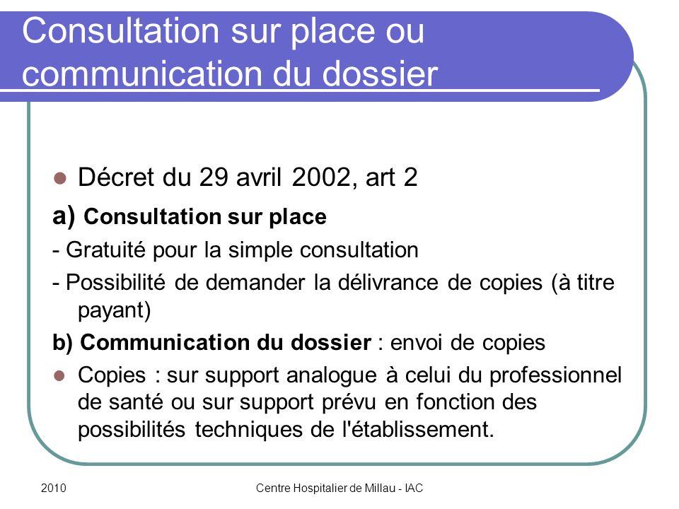 Consultation sur place ou communication du dossier