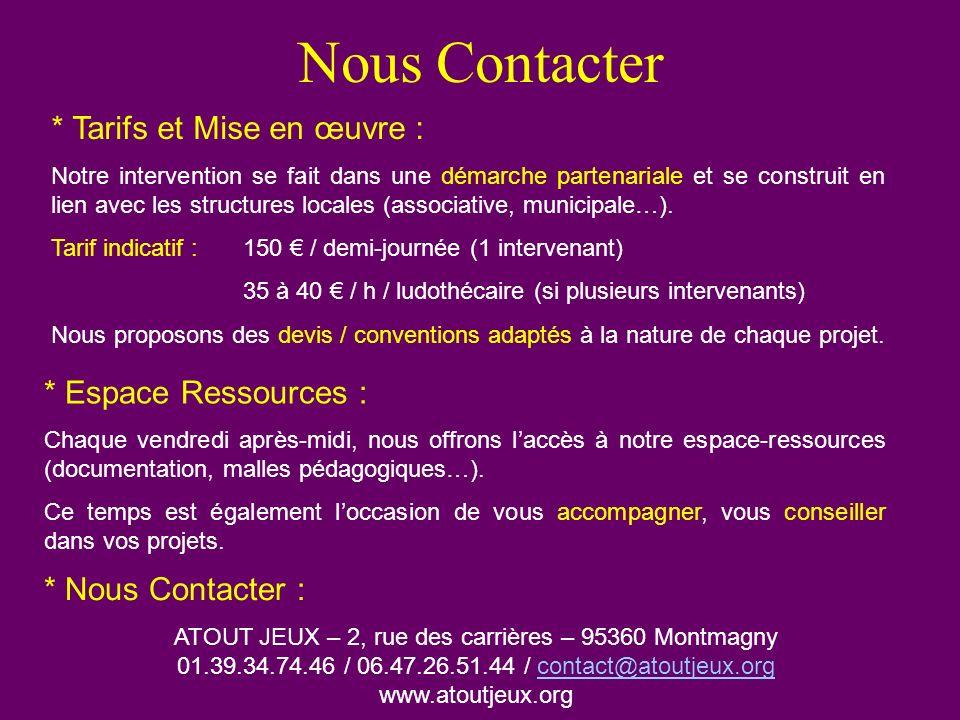 Nous Contacter * Tarifs et Mise en œuvre : * Espace Ressources :