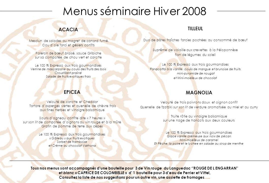 Menus séminaire Hiver 2008 ACACIA TILLEUL EPICEA MAGNOLIA