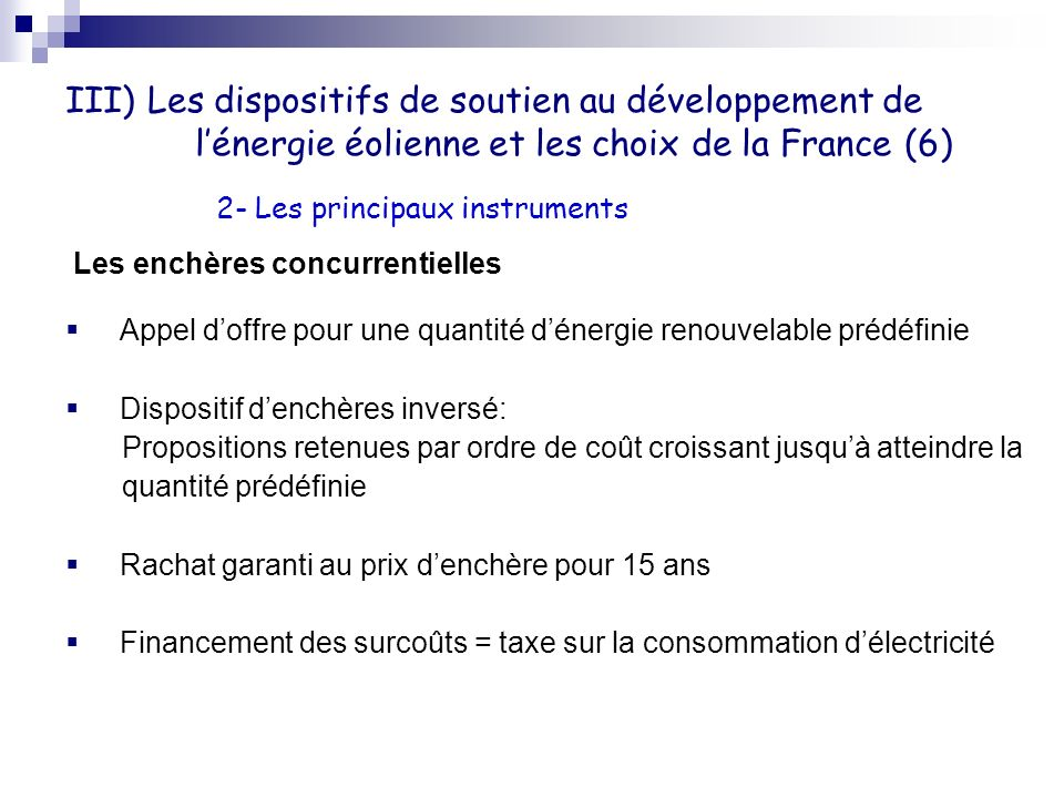III) Les dispositifs de soutien au développement de l'énergie éolienne et les choix de la France (6)