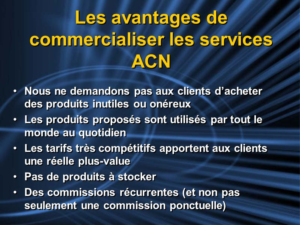 Les avantages de commercialiser les services ACN
