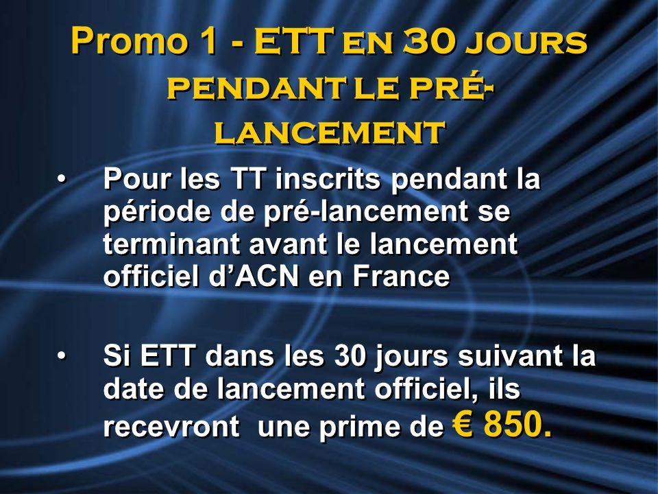 Promo 1 - ETT en 30 jours pendant le pré-lancement