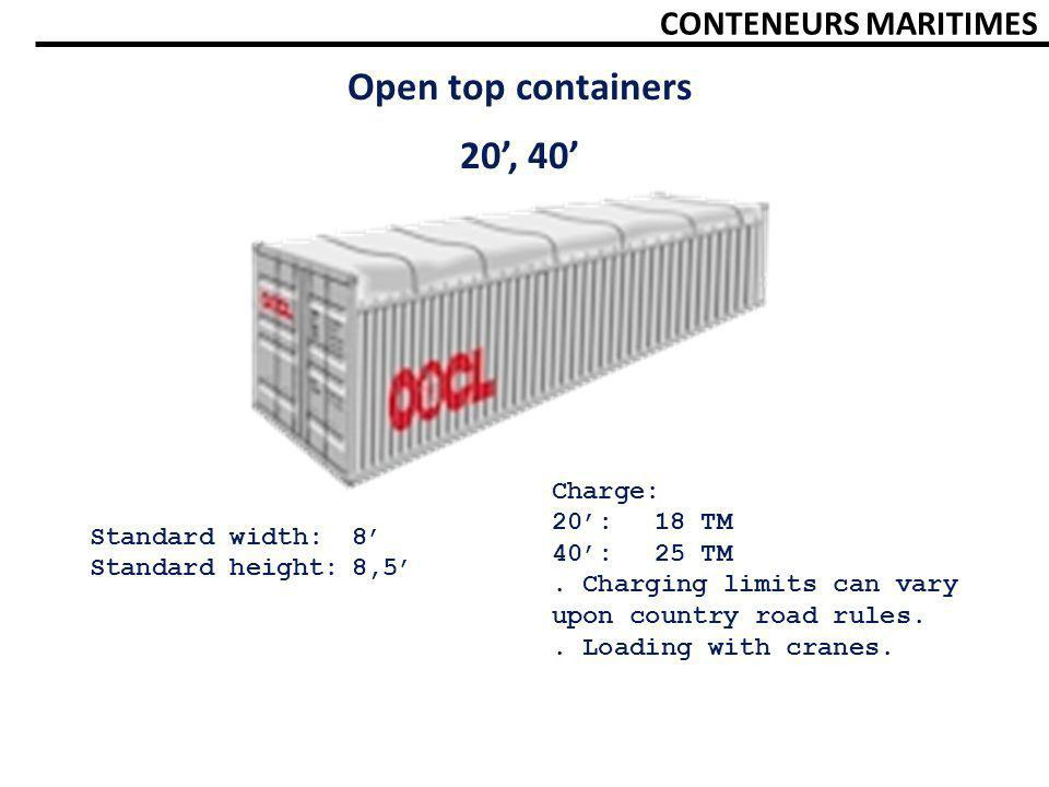 Open top containers 20', 40' CONTENEURS MARITIMES Charge: 20': 18 TM