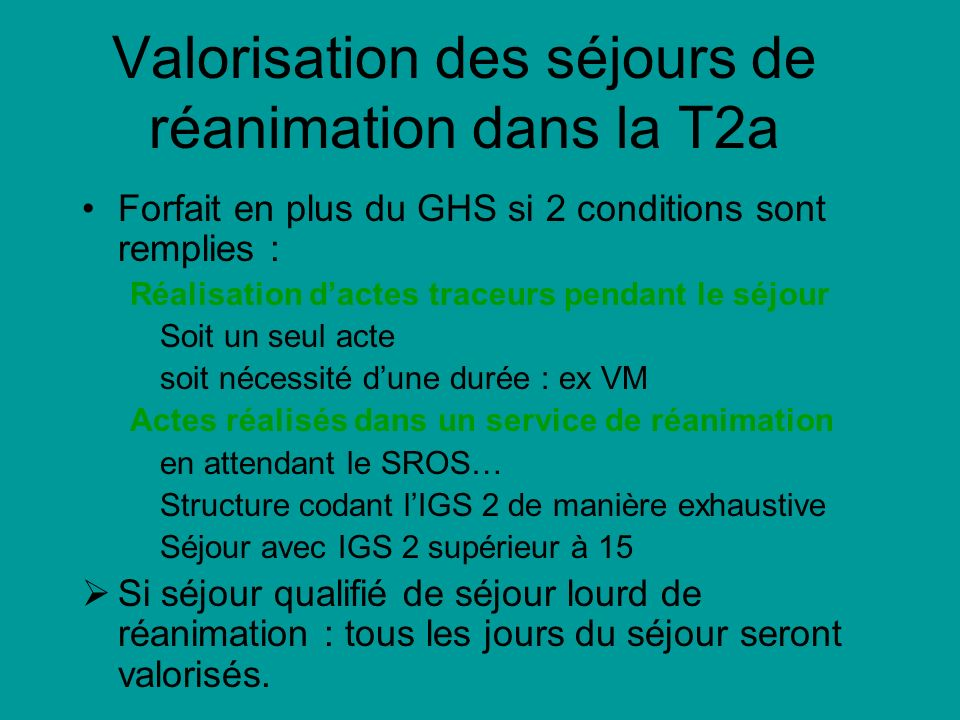 Valorisation des séjours de réanimation dans la T2a