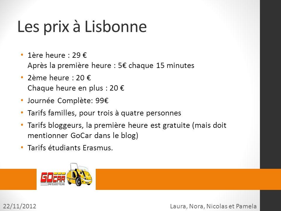 Les prix à Lisbonne 1ère heure : 29 € Après la première heure : 5€ chaque 15 minutes. 2ème heure : 20 € Chaque heure en plus : 20 €