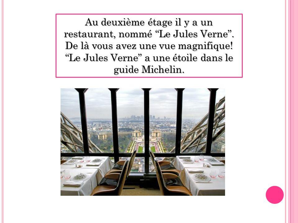 Au deuxième étage il y a un restaurant, nommé Le Jules Verne .