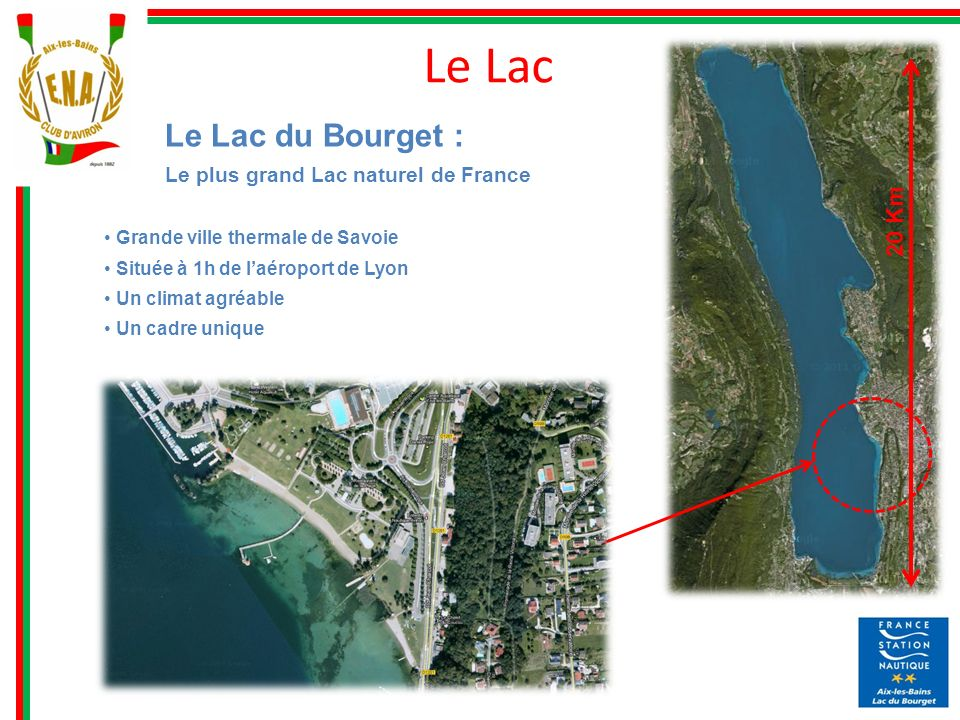 Le Lac Le Lac du Bourget : 20 Km Le plus grand Lac naturel de France