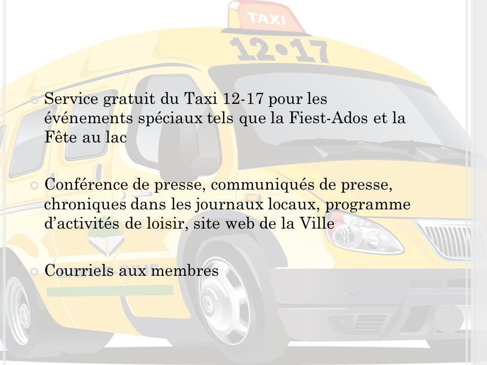 Service gratuit du Taxi 12-17 pour les événements spéciaux tels que la Fiest-Ados et la Fête au lac