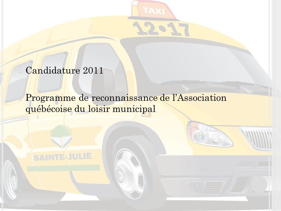 Candidature 2011 Programme de reconnaissance de l'Association québécoise du loisir municipal