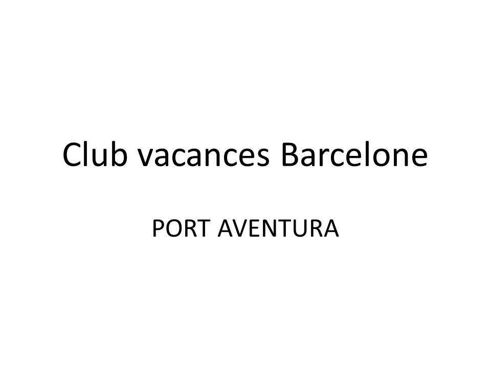 Club vacances Barcelone