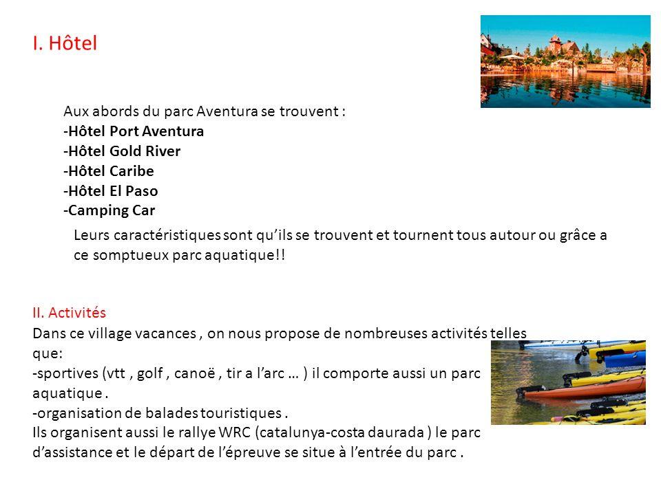 I. Hôtel Aux abords du parc Aventura se trouvent :