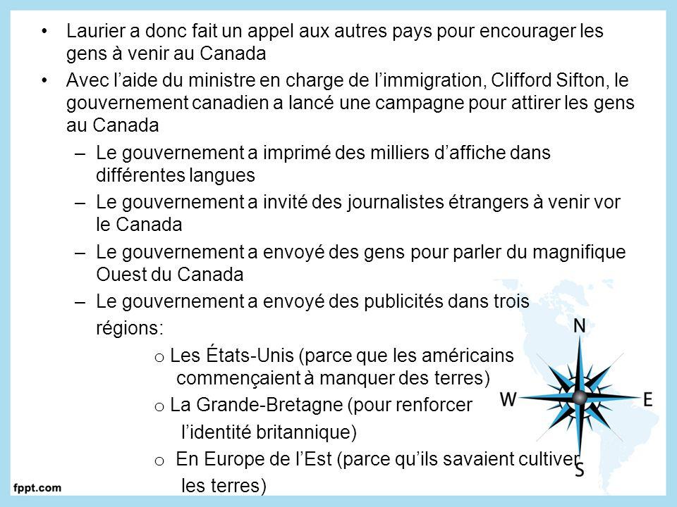 Laurier a donc fait un appel aux autres pays pour encourager les gens à venir au Canada