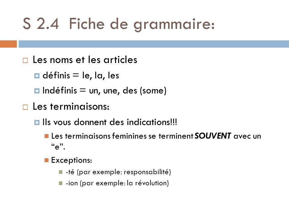 S 2.4 Fiche de grammaire: Les noms et les articles Les terminaisons:
