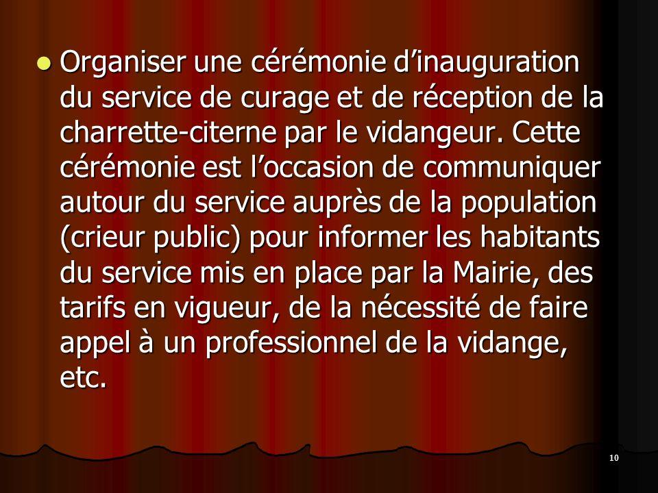 Organiser une cérémonie d'inauguration du service de curage et de réception de la charrette-citerne par le vidangeur.